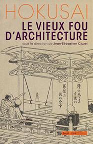 2014_Hokusai_Le vieux_fou_d'_architecture